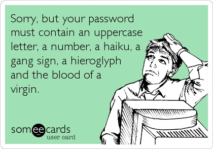 'Your password or username is wrong' - TELL ME WHICH ONE IS WRONG SO I CAN STOP GUESSING BOTH!!!