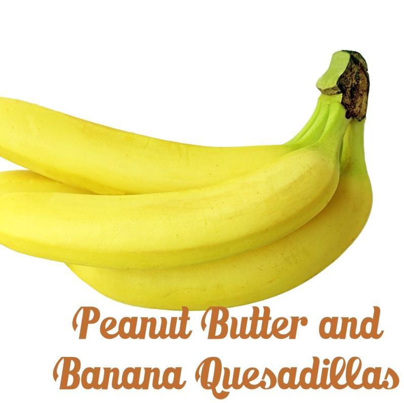Peanut Butter and Banana Quesadillas